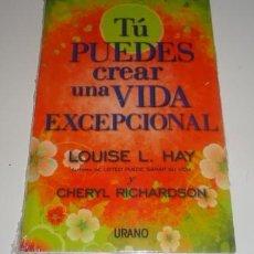 Libros: TU PUEDES CREAR UNA VIDA EXCEPCIONAL POR LOUISE L. HAY. Lote 109080595
