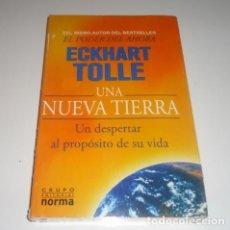 Libros: UNA NUEVA TIERRA UN DESPERTAR AL PROPÓSITO DE SU VIDA POR ECKHART TOLLE . Lote 109081011