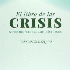 Libros: LIBRO DE LAS CRISIS : SABIDURÍA PERENNE PARA NÁUFRAGOS. Lote 109538404