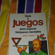 Libros: GUÍA Y JUEGOS PARA SUPERAR BLOQUEOS MENTALES. Lote 112350843