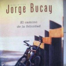 Libros: EL CAMINO DE LA FELICIDAD. JORGE BUCAY. Lote 118484831