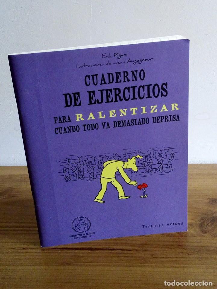 CUADERNO DE EJERCICIOS PARA RALENTIZAR CUANDO TODO VA DEMASIADO DEPRISA. TERAPIAS VERDES. 1 ª 2012 (Libros Nuevos - Humanidades - Autoayudas)