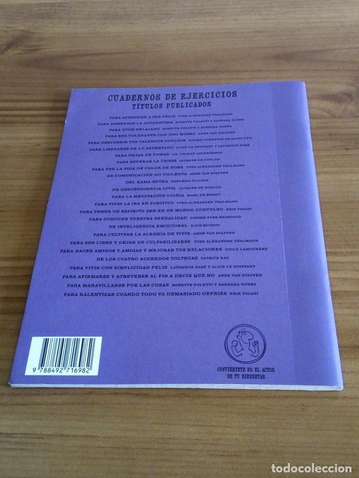 Libros: CUADERNO DE EJERCICIOS PARA RALENTIZAR CUANDO TODO VA DEMASIADO DEPRISA. TERAPIAS VERDES. 1 ª 2012 - Foto 4 - 122719579