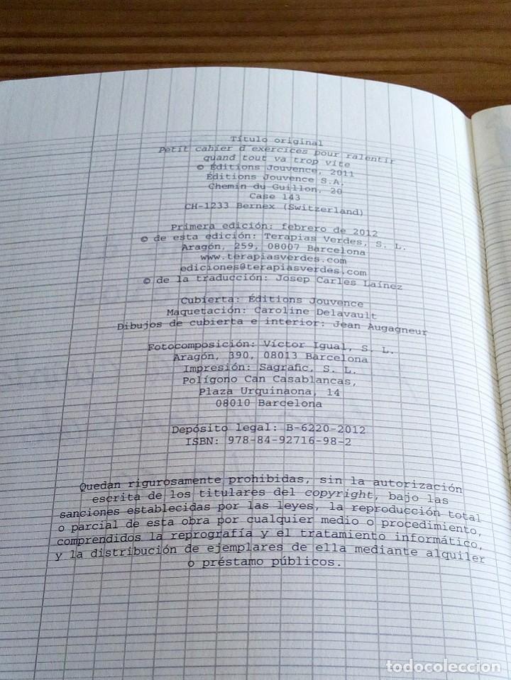 Libros: CUADERNO DE EJERCICIOS PARA RALENTIZAR CUANDO TODO VA DEMASIADO DEPRISA. TERAPIAS VERDES. 1 ª 2012 - Foto 5 - 122719579