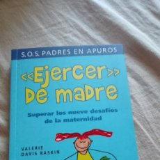 Libros: SUPERAR LOS NUEVE DESAFÍOS DE LA MATERNIDAD. EJERCER DE MADRE.. Lote 127753239