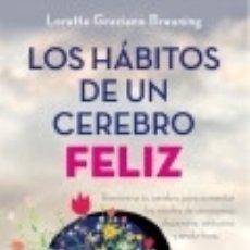 Livres: LOS HÁBITOS DE UN CEREBRO FELIZ = HABITS OF A HAPPY BRAIN: RETRAIN YOUR BRAIN TO BOOST YOUR SEROTONI. Lote 70692018