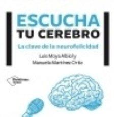 Libros: ESCUCHA TU CEREBRO: LAS CLAVES DE LA NEUROFELICIDAD. Lote 128312240