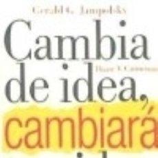 Libros: CAMBIA DE IDEA, CAMBIARÁ TU VIDA: LA CONSECUCIÓN DEL BIENESTAR MEDIANTE EL PENSAMIENTO POSITIVO. Lote 128543043