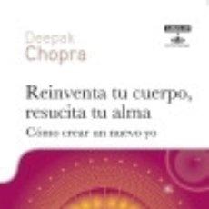 Libros: REINVENTA TU CUERPO, RESUCITA TU ALMA. Lote 128631936