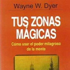 Libros: TUS ZONAS MÁGICAS POR WAYNE W. DYER . Lote 128702747