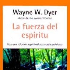 Libros: LA FUERZA DEL ESPIRITU POR WAYNE W. DYER. Lote 128703591