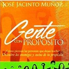 Libros: GENTE CON PROPÓSIT POR JOSE JACINTO MUÑOZ. Lote 128705423