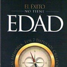 Libros: EL ÉXITO NO TIENE EDAD POR OLIVER ROSALES OCAMPO . Lote 128783479