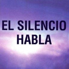 Libros: EL SILENCIO HABLA POR ECKHART TOLLE . Lote 128794699