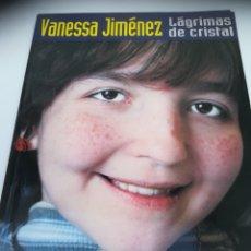 Libros: VANESSA JIMÉNEZ, LÁGRIMAS DE CRISTAL. MARGARITA GARCÍA LÓPEZ. DE. Lote 129534951
