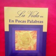 Libros: LIBRO LA VIDA ES : EN POCAS PALABRAS. ERIC ROLF. Lote 133018639