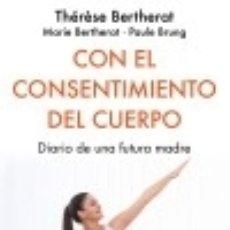 Libros: CON EL CONSENTIMIENTO DEL CUERPO. Lote 133085386