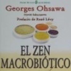 Libros: EL ZEN MACROBIÓTICO: EL ARTE DEL REJUVENECIMIENTO Y DE LA LONGEVIDAD. Lote 133153751