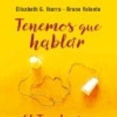 Libros: TENEMOS QUE HABLAR. Lote 133602287