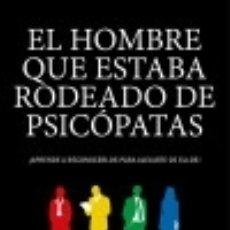 Libros: EL HOMBRE QUE ESTABA RODEADO DE PSICÓPATAS. Lote 133606754