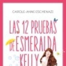 Libros: LAS 12 PRUEBAS DE ESMERALDA KELLY. Lote 133606893