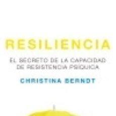 Libros: RESILIENCIA: EL SECRETO DE LA CAPACIDAD DE RESISTENCIA PSÍQUICA. Lote 133632739