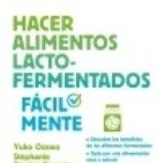 Libros: HACER ALIMENTOS LACTO-FERMENTADOS FÁCILMENTE. Lote 133640117