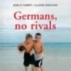 Libros: GERMANS, NO RIVALS. Lote 133807917