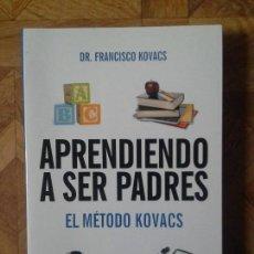 Libros: FRANCISCO KOVACS - APRENDIENDO A SER PADRES. Lote 139500102