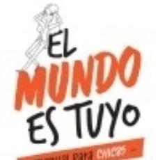 Libros: EL MUNDO ES TUYO. Lote 140366856