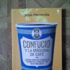 Libros: JOSÉ HERMIDA - CONFUCIO Y LA MÁQUINA DE CAFÉ. Lote 141753374