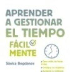 Libros: APRENDER A GESTIONAR EL TIEMPO FÁCILMENTE. Lote 142385961