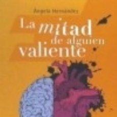 Libros: LA MITAD DE ALGUIEN VALIENTE. Lote 142386066