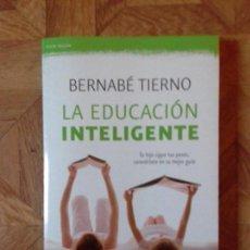 Libros: BERNABÉ TIERNO - LA EDUCACIÓN INTELIGENTE. Lote 142747398