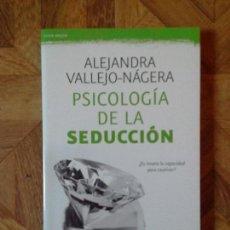 Libros: ALEJANDRA VALLEJO-NÁGERA - PSICOLOGÍA DE LA SEDUCCIÓN. Lote 142747558
