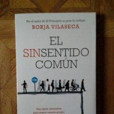 Libros: BORJA VILASECA - EL SINSENTIDO COMÚN. Lote 142853082