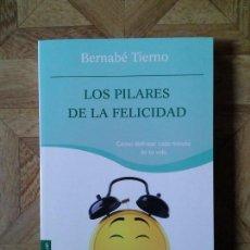 Libros: BERNABÉ TIERNO - LOS PILARES DE LA FELICIDAD. Lote 143252746