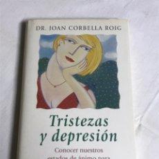 Libros: LIBRO TRISTEZAS Y DEPRESIÓN. DR. JUAN CORBELLO ROIG. Lote 143748616