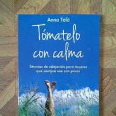 Libros: ANNA TALÒ - TÓMATELO CON CALMA. Lote 145473274