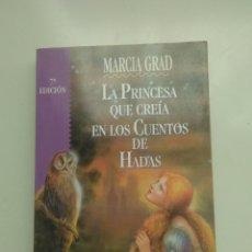 Libri: LA PRINCESA QUE CREÍA EN LOS CUENTOS DE HADAS. AUTOR, MARCIA GRAD. Lote 145962638