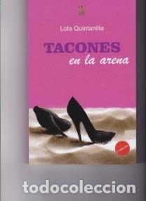 TACONES EN LA ARENA. DE LOLA QUINTANILLA (Libros Nuevos - Humanidades - Autoayudas)