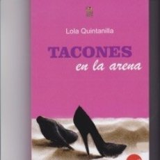 Libros: TACONES EN LA ARENA. DE LOLA QUINTANILLA. Lote 230058930