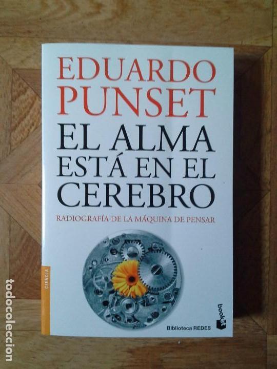 EDUARDO PUNSET - EL ALMA ESTÁ EN EL CEREBRO (Libros Nuevos - Humanidades - Autoayudas)