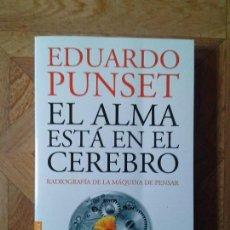 Libros: EDUARDO PUNSET - EL ALMA ESTÁ EN EL CEREBRO. Lote 147339122