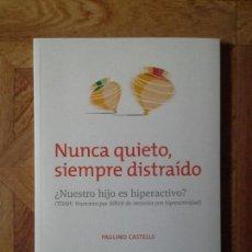Libros: PAULINO CASTELLS - NUNCA QUIETO, SIEMPRE DISTRAÍDO. Lote 147339470
