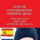 Libros: GUIA DE CONVERSACION ESPAÑOL RUSO -----LIBRO ESPECIAL PARA VIAJEROS. Lote 147374186