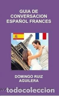 GUIA DE CONVERSACION ESPAÑOL FRANCES -----LIBRO ESPECIAL PARA VIAJEROS (Libros Nuevos - Humanidades - Autoayudas)