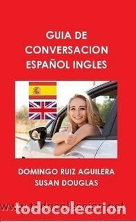 GUIA DE CONVERSACION ESPAÑOL INGLES -----LIBRO ESPECIAL PARA VIAJEROS (Libros Nuevos - Humanidades - Autoayudas)