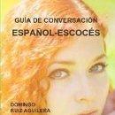 Libros: GUIA DE CONVERSACION ESPAÑOL ESCOCES -----LIBRO ESPECIAL PARA VIAJEROS. Lote 147374798