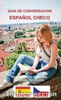 GUIA DE CONVERSACION ESPAÑOL CHECO -----LIBRO ESPECIAL PARA VIAJEROS (Libros Nuevos - Humanidades - Autoayudas)